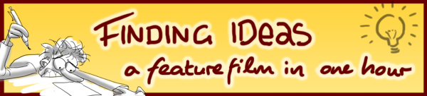 Finding Ideas –  A feature film in an hour
