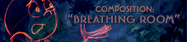 Breathing Room in Composition for Animation