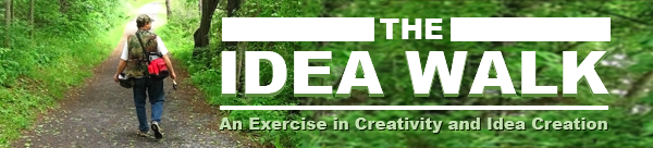 The Idea Walk: An exercise in creativity and idea creation