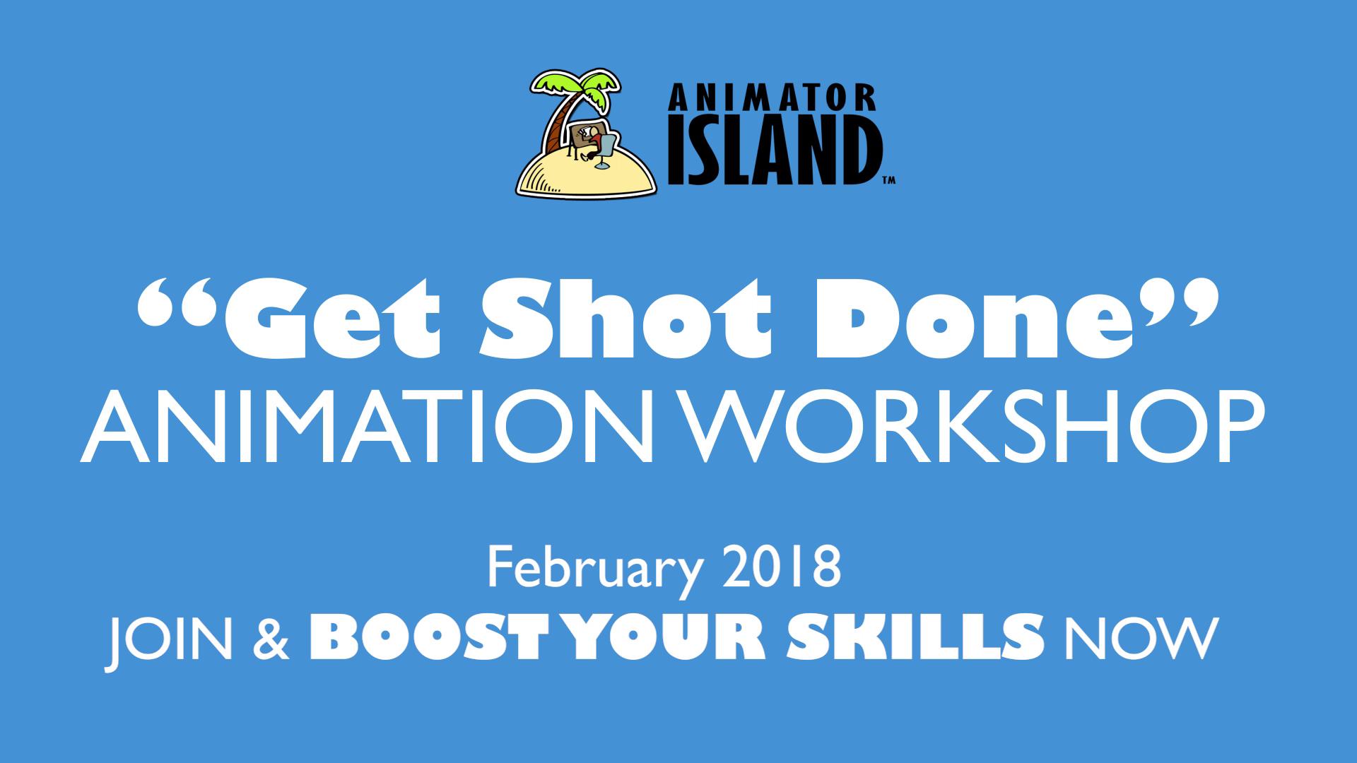 Get Shot Done Animation Workshop Boost your demoreel